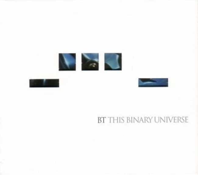 This Binary Universe is listed (or ranked) 3 on the list The Best BT Albums of All Time