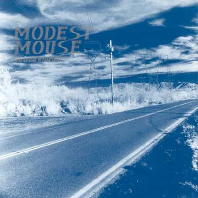 This Is a Long Drive for Someo... is listed (or ranked) 4 on the list The Best Modest Mouse Albums List