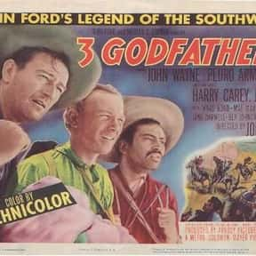 3 Godfathers is listed (or ranked) 13 on the list The Best 1940s Western Movies