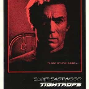 Tightrope is listed (or ranked) 22 on the list The Best Movies Directed by Clint Eastwood
