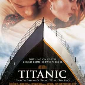 Titanic is listed (or ranked) 1 on the list Romantic Movies Your Girlfriend Forces You To Watch