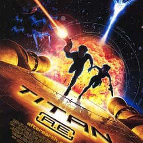 Titan A.E. is listed (or ranked) 10 on the list The Greatest Animated Sci Fi Movies