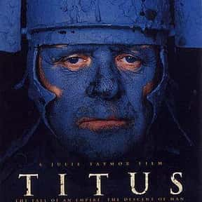 Titus is listed (or ranked) 9 on the list The Best Shakespeare Film Adaptations