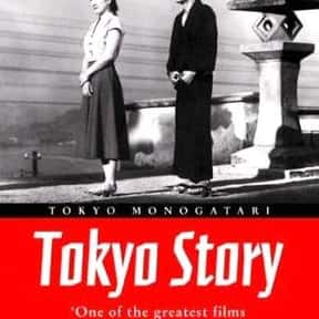 Tokyo Story is listed (or ranked) 22 on the list The Greatest Movies in World Cinema History