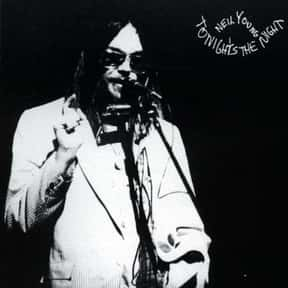 Tonight's the Night is listed (or ranked) 5 on the list The Best Neil Young Albums of All Time