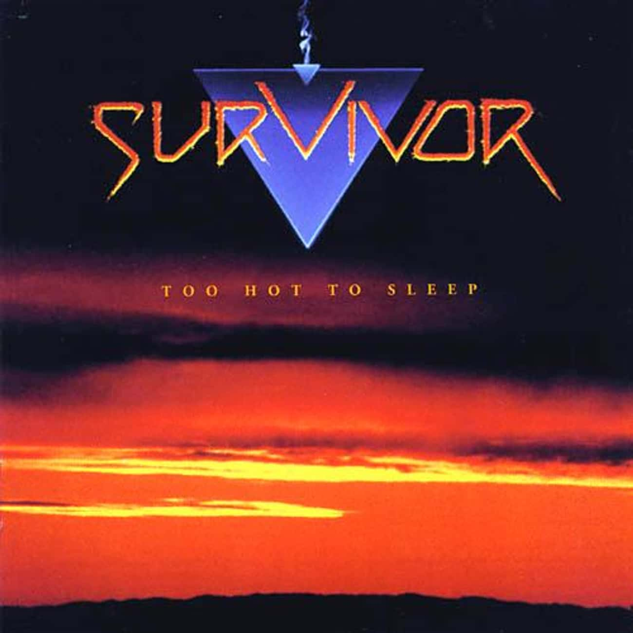 Too Hot to Sleep is listed (or ranked) 3 on the list The Best Survivor Albums of All Time
