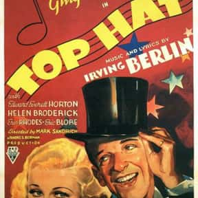 Top Hat is listed (or ranked) 4 on the list The Best '30s Romantic Comedies
