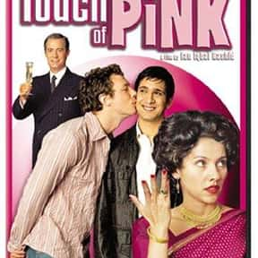Touch of Pink is listed (or ranked) 16 on the list The Best LGBTQ+ Comedy Movies