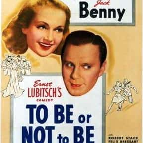 To Be or Not to Be is listed (or ranked) 18 on the list The Best Comedies of the 1940s