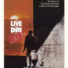 To Live and Die in L.A. is listed (or ranked) 18 on the list The Best Action Movies Set in Los Angeles