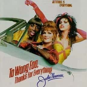To Wong Foo, Thanks for Everyt is listed (or ranked) 19 on the list The Best Campy Comedy Movies, Ranked