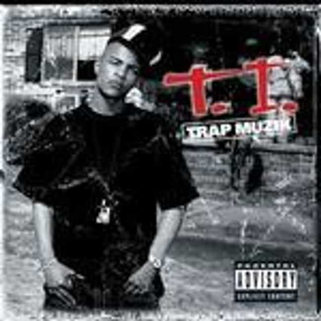 Trap Muzik is listed (or ranked) 2 on the list The Best T.I. Albums of All Time