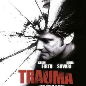 Trauma is listed (or ranked) 24 on the list The Best Colin Firth Movies