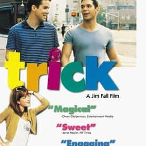 Trick is listed (or ranked) 10 on the list The Best LGBTQ+ Comedy Movies