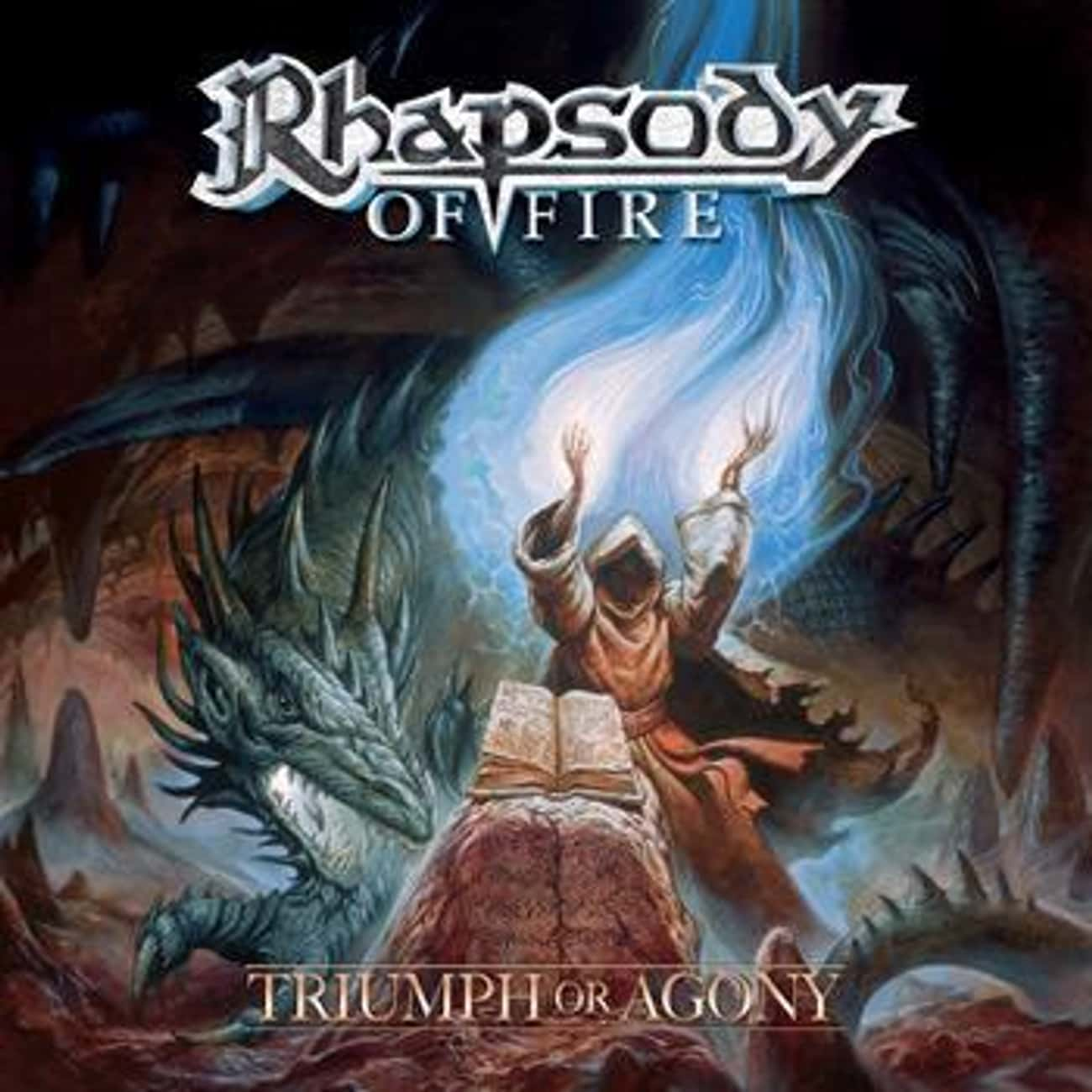 Triumph or Agony is listed (or ranked) 4 on the list The Best Rhapsody Of Fire Albums of All Time