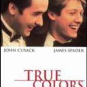 True Colors is listed (or ranked) 25 on the list The Best Political Drama Movies, Ranked