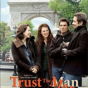 Trust the Man is listed (or ranked) 18 on the list The Best Julianne Moore Movies