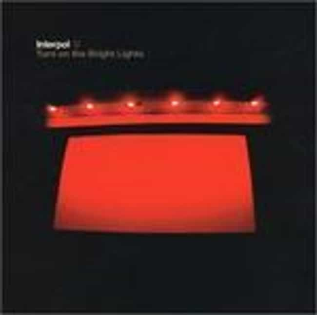 Turn On the Bright Light... is listed (or ranked) 1 on the list The Best Interpol Albums of All Time