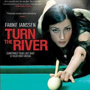 Turn the River is listed (or ranked) 12 on the list The Best Famke Janssen Movies