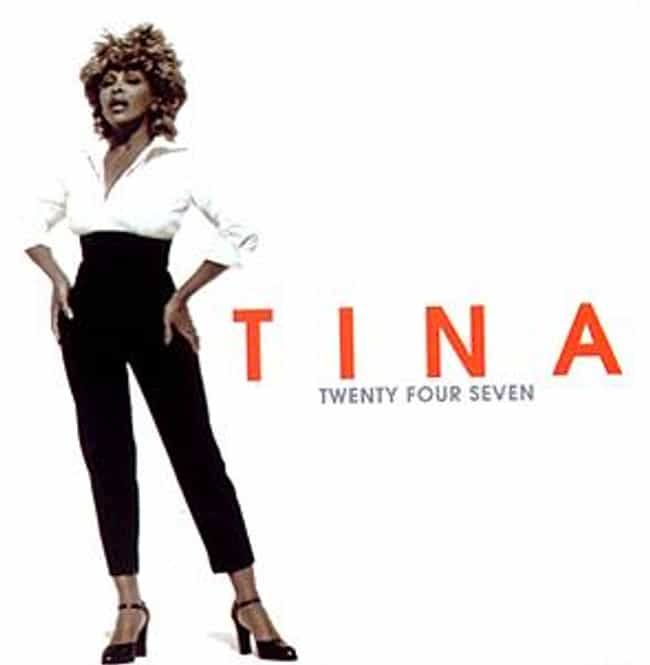 Twenty Four Seven is listed (or ranked) 4 on the list The Best Tina Turner Albums of All Time