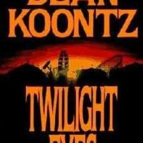 Twilight Eyes is listed (or ranked) 10 on the list The Best Dean Koontz Books of All Time