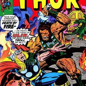 Ulik is listed (or ranked) 18 on the list The Best Thor Villains, Foes, and Enemies of All Time