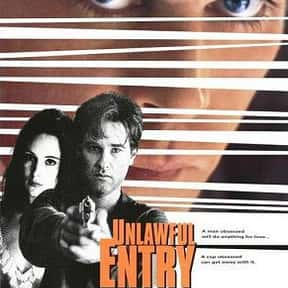 Unlawful Entry is listed (or ranked) 8 on the list The Best Movies About Stalking