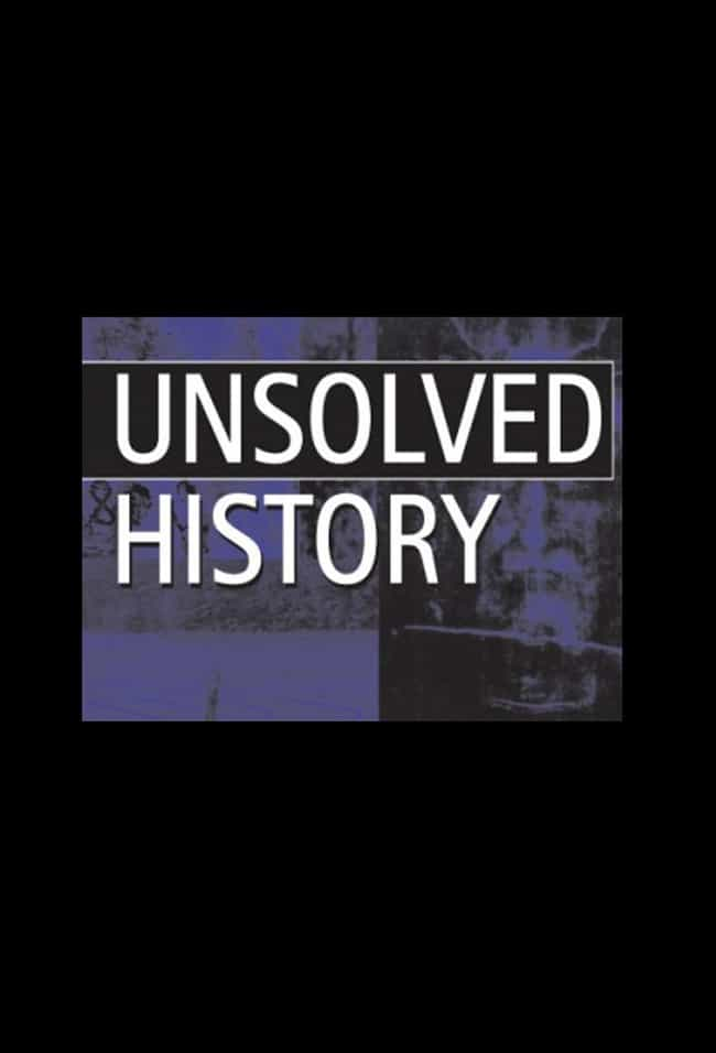 Unsolved History is listed (or ranked) 4 on the list The Best Military Channel TV Shows