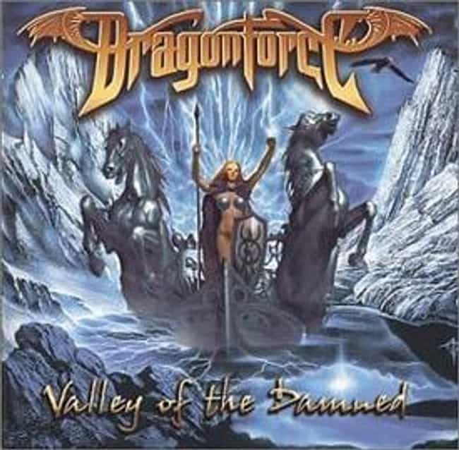 Valley of the Damned is listed (or ranked) 1 on the list The Best DragonForce Albums of All Time