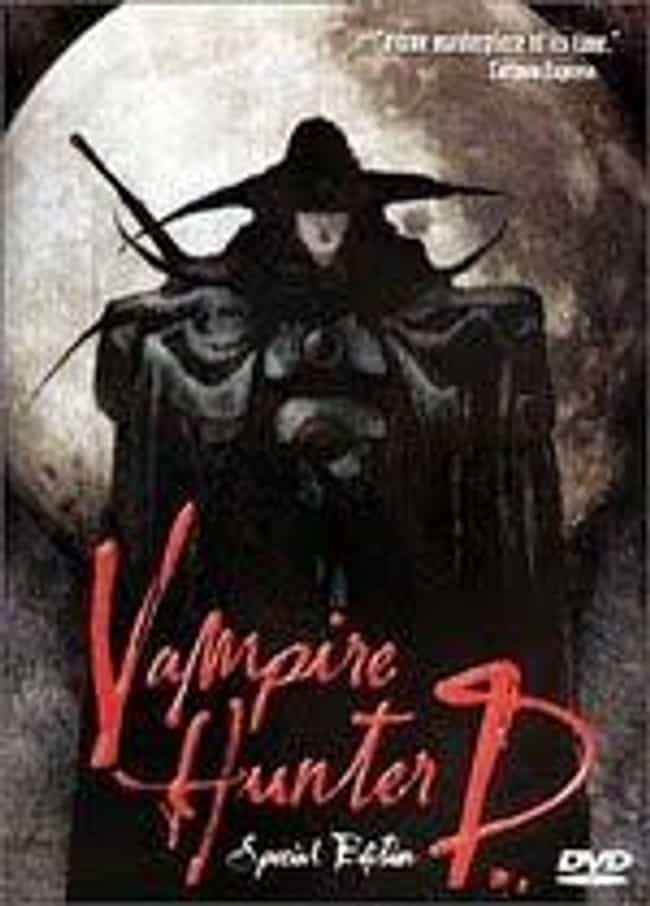 Vampire Hunter D is listed (or ranked) 3 on the list The 10 Vampire Movies That Don't Suck
