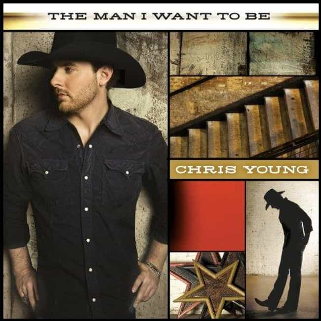 The Man I Want to Be is listed (or ranked) 2 on the list The Best Chris Young Albums of All Time