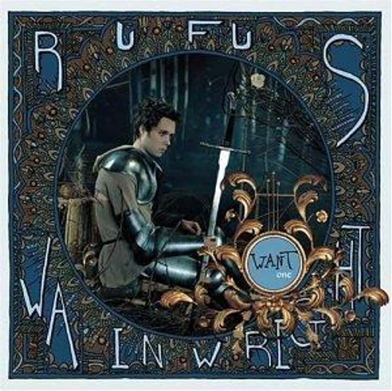 Want One is listed (or ranked) 1 on the list The Best Rufus Wainwright Albums of All Time