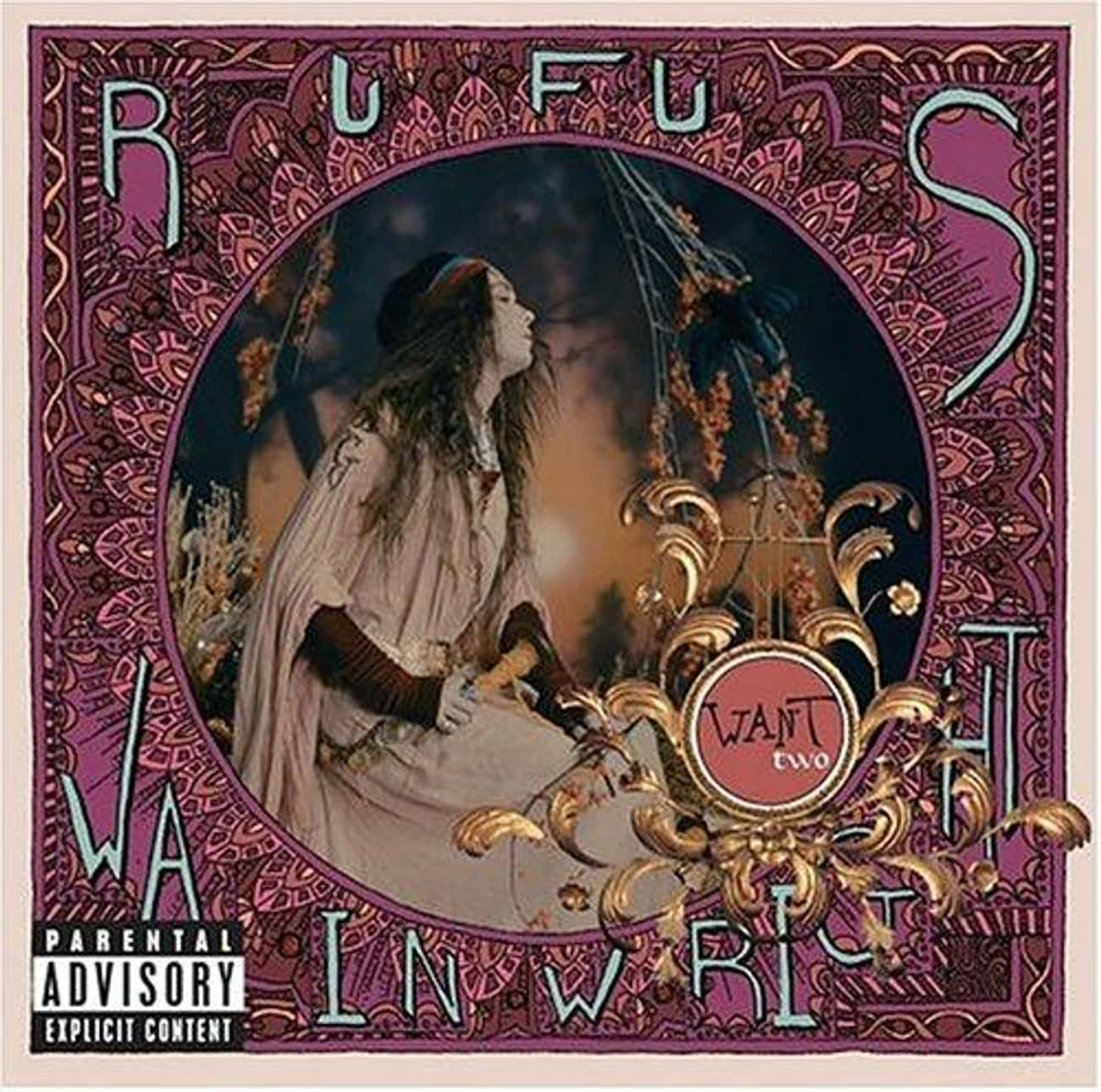 Want Two is listed (or ranked) 3 on the list The Best Rufus Wainwright Albums of All Time
