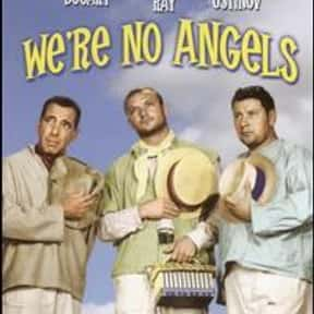We're No Angels is listed (or ranked) 16 on the list The Best Comedy Movies of the 1950s