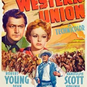 Western Union is listed (or ranked) 24 on the list The Best 1940s Western Movies