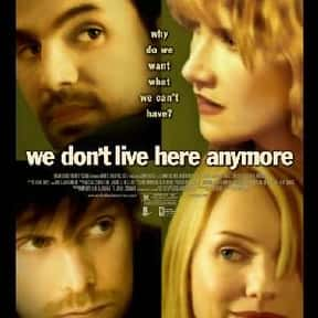 We Don't Live Here Anymore is listed (or ranked) 24 on the list The Best Naomi Watts Movies