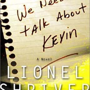 We Need to Talk About Kevin is listed (or ranked) 10 on the list The Best Novels About Sociopaths