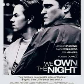 We Own the Night is listed (or ranked) 25 on the list The Best Movies About Brothers