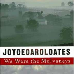 We Were the Mulvaneys is listed (or ranked) 1 on the list The Best Joyce Carol Oates Books
