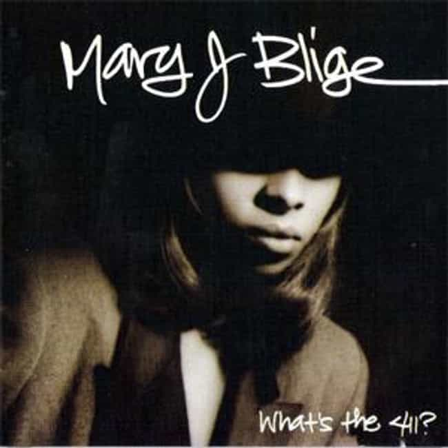 What's the 411? is listed (or ranked) 4 on the list The Best Mary J. Blige Albums of All Time