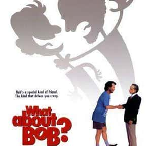 What About Bob? is listed (or ranked) 7 on the list The Best Movies of 1991