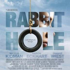 Rabbit Hole is listed (or ranked) 14 on the list The Best Movies About Grief, Ranked