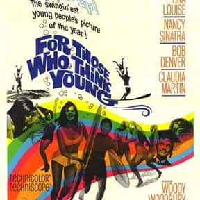 For Those Who Think Young is listed (or ranked) 17 on the list The Best '60s Beach Movies