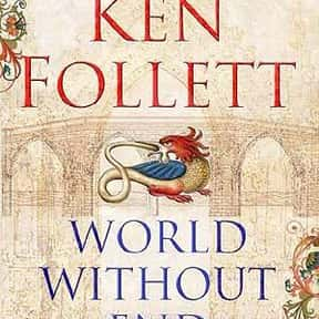 World Without End is listed (or ranked) 2 on the list The Best Ken Follett Books