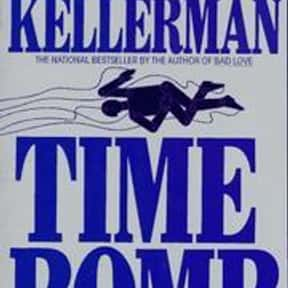 Time Bomb is listed (or ranked) 4 on the list The Best Jonathan Kellerman Books