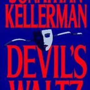 The Devil's Waltz is listed (or ranked) 11 on the list The Best Jonathan Kellerman Books