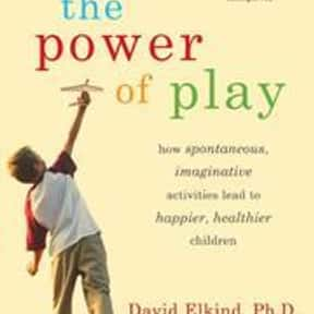 Power of Play is listed (or ranked) 25 on the list The Best Books About Developmental Psychology