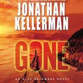 Gone is listed (or ranked) 10 on the list The Best Jonathan Kellerman Books