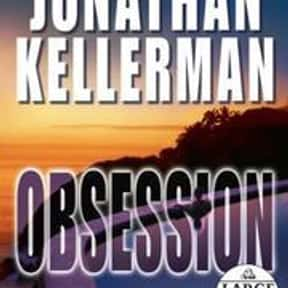 Obsession is listed (or ranked) 9 on the list The Best Jonathan Kellerman Books