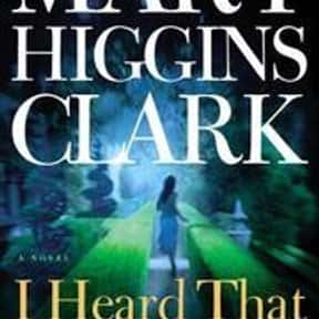 I Heard That Song Before is listed (or ranked) 23 on the list The Best Mary Higgins Clark Books